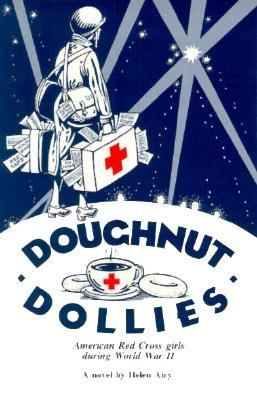 Doughnut Dollies American Red Cross During World War II N/A 9780865341043 Front Cover