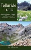 Telluride Trails Hiking Passes, Loops, and Summits of Southwest Colorado 2nd 2013 (Revised) 9780871083043 Front Cover