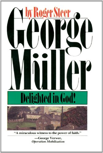 George Mueller Delighted in God Revised  9780877883043 Front Cover