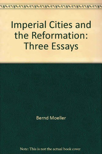 Imperial Cities and the Reformation 1st (Reprint) 9780939464043 Front Cover