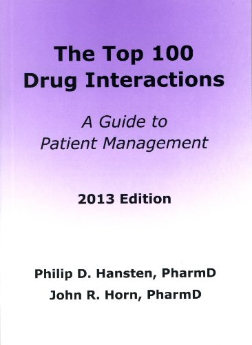 The Top 100 Drug Interactions, 2013: A Guide to Patient Management  2013 9780981944043 Front Cover