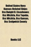 United States Navy Kansas-Related Ships Uss Dwight D. Eisenhower, Uss Wichita, Uss Topeka, Uss Wichita, Uss Kansas, Uss Sedgwick County N/A edition cover