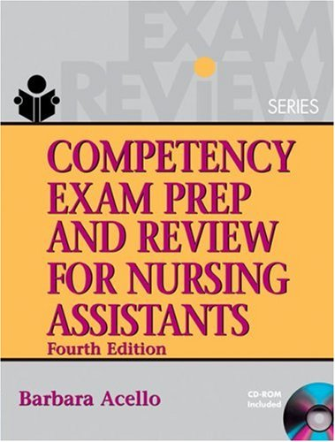 Competency Exam Prep and Review for Nursing Assistants  4th 2007 (Revised) 9781401889043 Front Cover