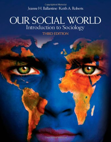 Our Social World Introduction to Sociology 3rd 2011 edition cover