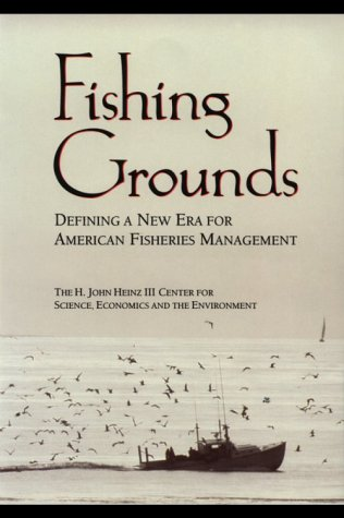 Fishing Grounds Defining a New Era for American Fisheries Management 2nd 2000 9781559638043 Front Cover