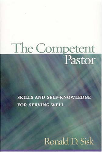 Competent Pastor Skills and Self-Knowledge for Serving Well  2005 edition cover