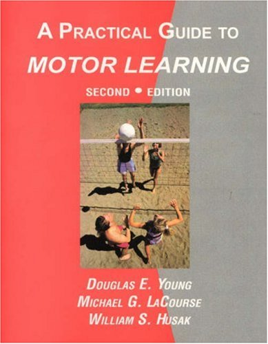 Motor Learning : A Practical Guide 2nd 2000 edition cover
