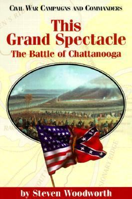 This Grand Spectacle The Battle of Chattanooga N/A 9781893114043 Front Cover
