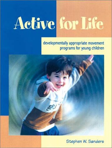 Active for Life Developmentally Appropriate Movement Programs for Young Children  2002 edition cover
