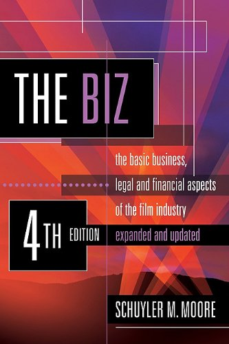 Biz The Basic Business, Legal, and Financial Aspects of the Film Industry 4th 2011 edition cover