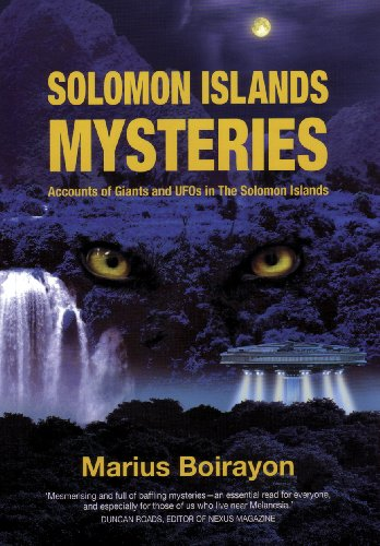 Solomon Islands Mysteries Accounts of Giants and Ufos in the Solomon Islands  2010 edition cover