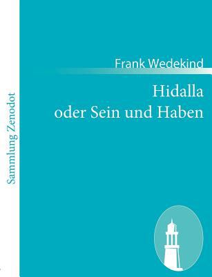 Hidalla Oder Sein und Haben   2010 9783843063043 Front Cover