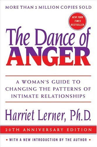 Dance of Anger A Woman's Guide to Changing the Patterns of Intimate Relationships  2005 (Anniversary) edition cover