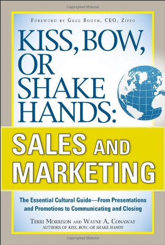 Kiss, Bow, or Shake Hands - Sales and Marketing The Essential Cultural Guide - From Presentations and Promotions to Communicating and Closing  2012 edition cover