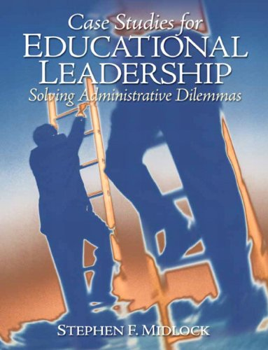 Case Studies for Educational Leadership Solving Administrative Dilemmas  2011 edition cover