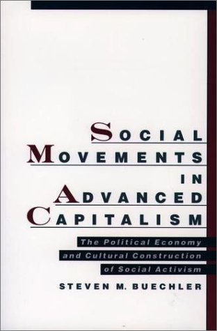 Social Movements in Advanced Capitalism The Political Economy and Cultural Construction of Social Activism  1999 edition cover