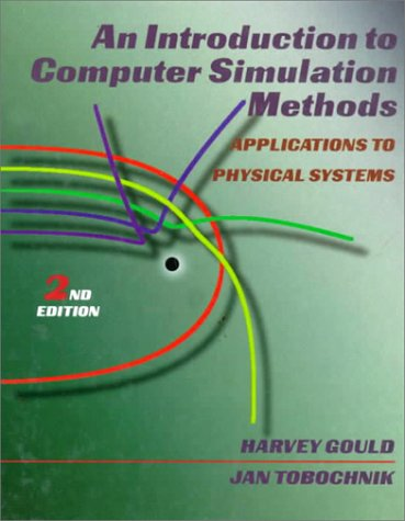 Introduction to Computer Simulation Methods Applications to Physical System 2nd 1996 9780201506044 Front Cover