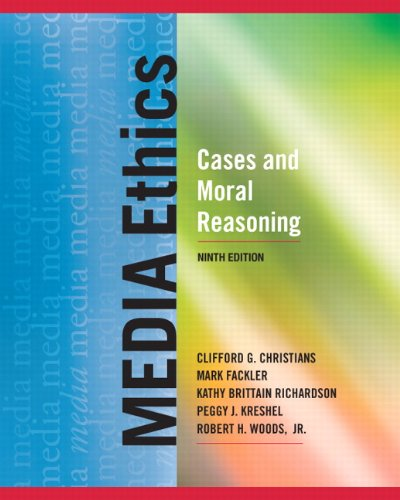 Media Ethics Cases and Moral Reasoning 9th 2011 (Revised) edition cover