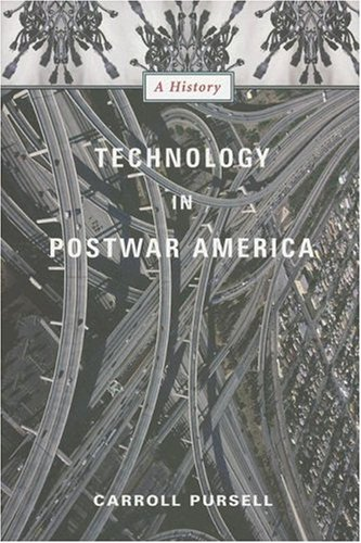 Technology in Postwar America A History  2007 9780231123044 Front Cover