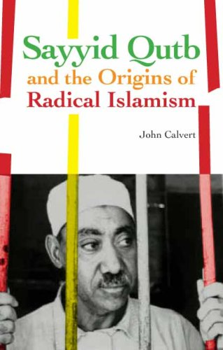 Sayyid Qutb and the Origins of Radical Islamism   2010 edition cover