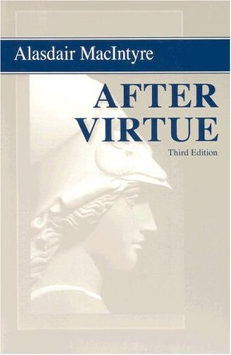 After Virtue A Study in Moral Theory 3rd 2007 (Revised) edition cover