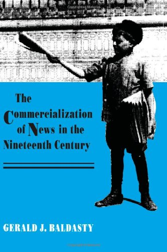 Commercialization of News in the Nineteenth Century   1992 edition cover