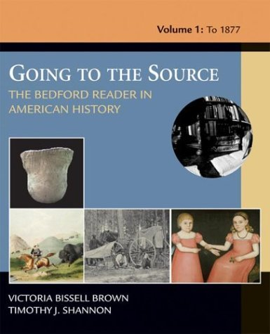 Going to the Source Vol.1 : The Bedford Reader in American History, to 1877  2004 edition cover