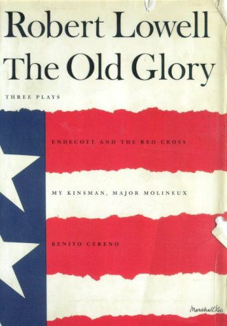 Old Glory Endecott and the Red Cross; My Kinsman, Major Molineux; and Benito Cereno N/A 9780374527044 Front Cover