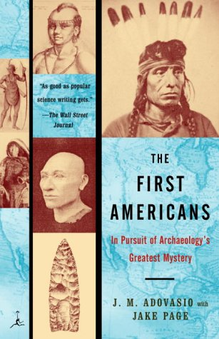 First Americans In Pursuit of Archaeology's Greatest Mystery N/A edition cover