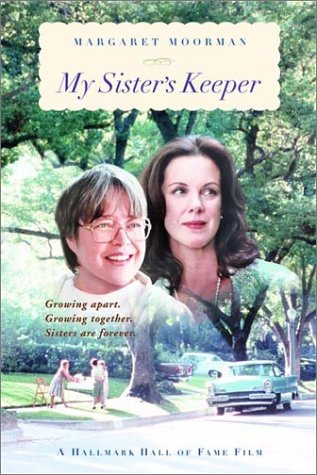 My Sisters Keeper Growing apart, Growing Together, Sisters are Forever  2002 9780393324044 Front Cover