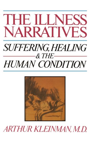 Illness Narratives Suffering, Healing, and the Human Condition  1988 edition cover