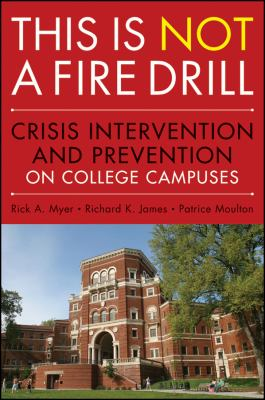 This Is Not a Fire Drill Crisis Intervention and Prevention on College Campuses  2010 edition cover