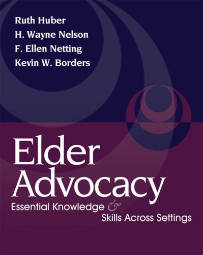 Elder Advocacy Essential Knowledge and Skills Across Settings  2008 9780495000044 Front Cover