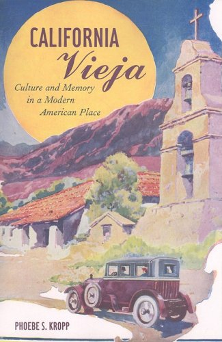 California Vieja Culture and Memory in a Modern American Place  2008 edition cover