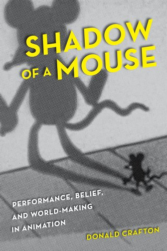 Shadow of a Mouse Performance, Belief, and World-Making in Animation  2012 edition cover