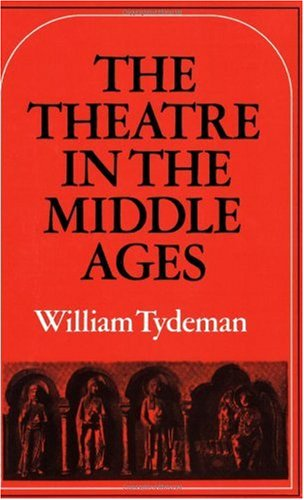 Theatre in the Middle Ages Western European Stage Conditions, C. 800-1576  1978 9780521293044 Front Cover