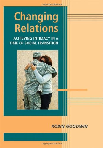 Changing Relations Achieving Intimacy in a Time of Social Transition  2009 9780521842044 Front Cover