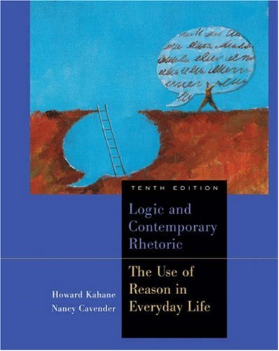 Logic and Contemporary Rhetoric The Use of Reason in Everyday Life 10th 2006 (Revised) 9780534626044 Front Cover