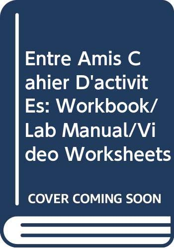 Cahier D'activités : Used with ... Oates-Entre Amis: An Interactive Approach 4th 2002 9780618115044 Front Cover