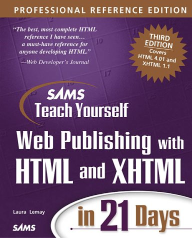 Teach Yourself Web Publishing with HTML and XHTML in 21 Days Professional Reference Edition 3rd 2001 9780672322044 Front Cover