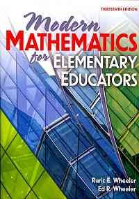 Modern Mathematics for Elementary Educators  13th 2009 (Revised) edition cover