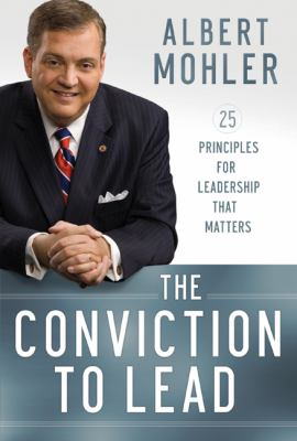Conviction to Lead 25 Principles for Leadership That Matters  2012 edition cover