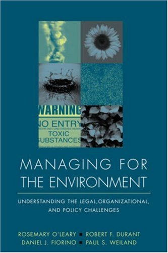 Managing for the Environment Understanding the Legal, Organizational, and Policy Challenges  1999 edition cover