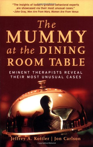 Mummy at the Dining Room Table Eminent Therapists Reveal Their Most Unusual Cases  2003 edition cover