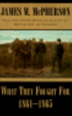 What They Fought for, 1861-1865 1st 1994 edition cover