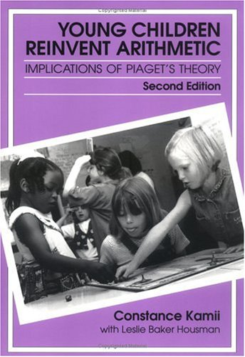 Young Children Reinvent Arithmetic Implications of Piaget's Theory 2nd 2000 edition cover