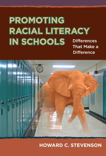 Promoting Racial Literacy in Schools Differences That Make a Difference  2013 edition cover