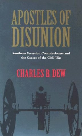 Apostles of Disunion Southern Secession Commissioners and the Causes of the Civil War  2002 (Reprint) edition cover