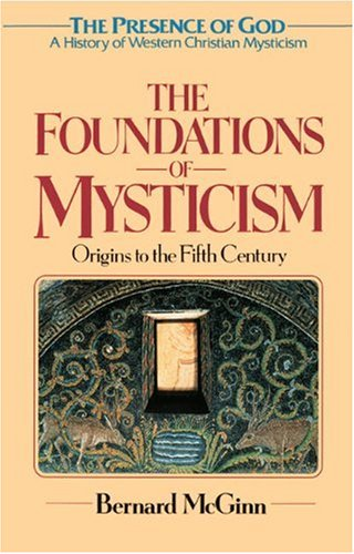Foundations of Mysticism Origins to the Fifth Century  2013 (Reprint) edition cover
