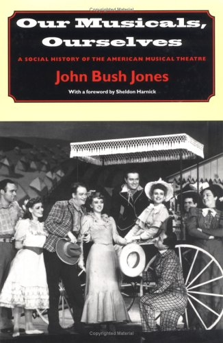 Our Musicals, Ourselves A Social History of the American Musical Theatre  2003 edition cover